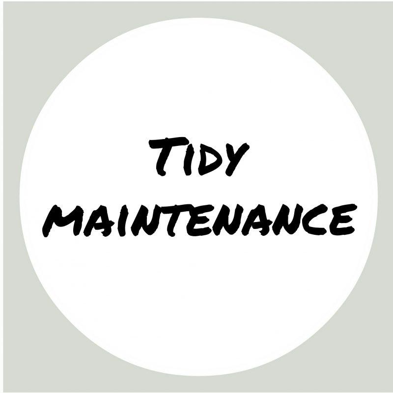 Tidy Maintenance