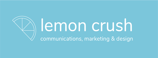 Lemon Crush: Communications, Marketing & Design