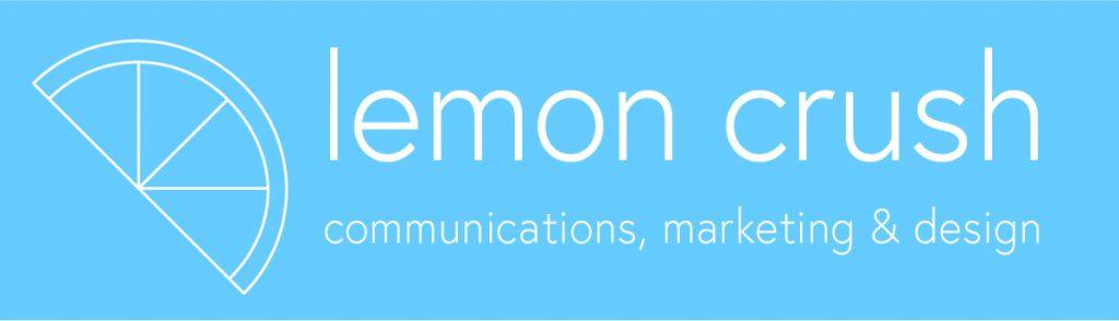 Lemon Crush: Communications, Marketing & Design