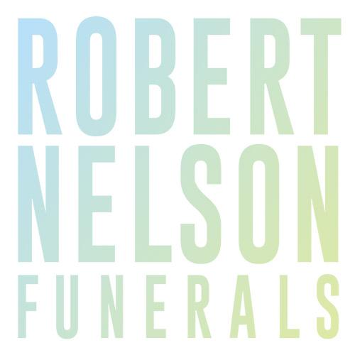 Robert Nelson Funerals