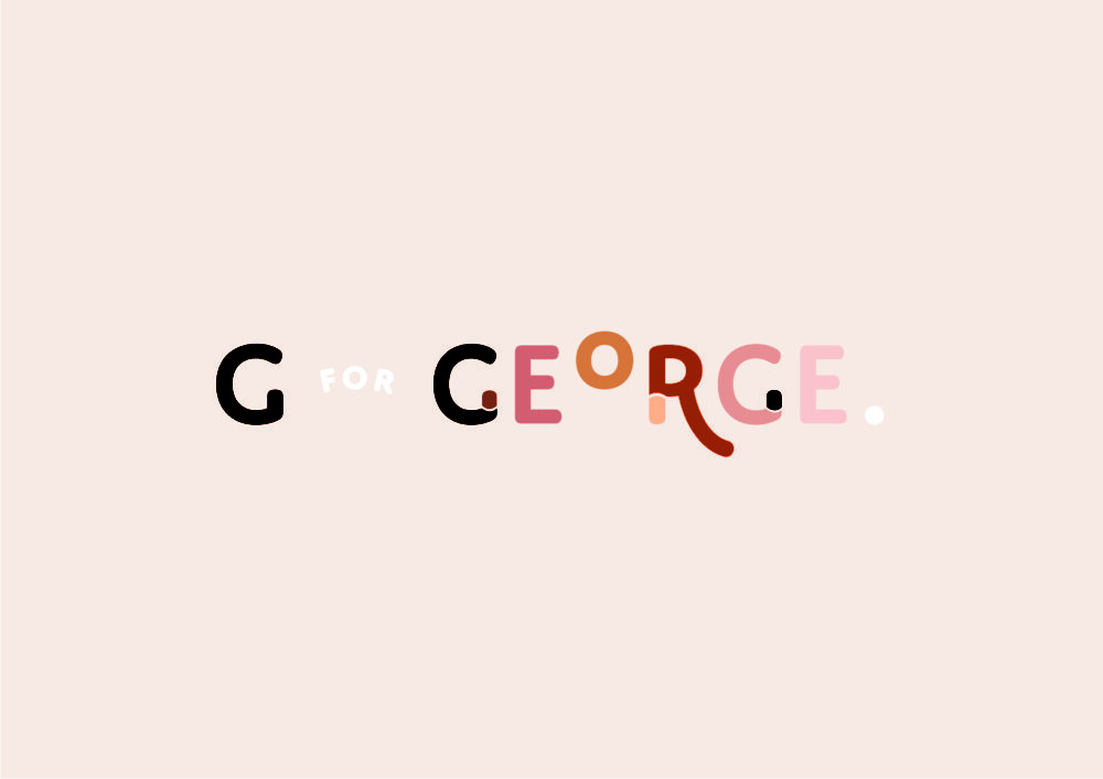 G For George